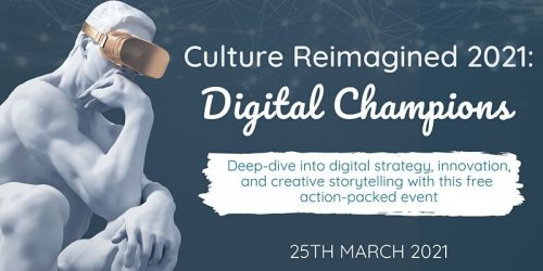 Culture Reimagined : Digital Champions