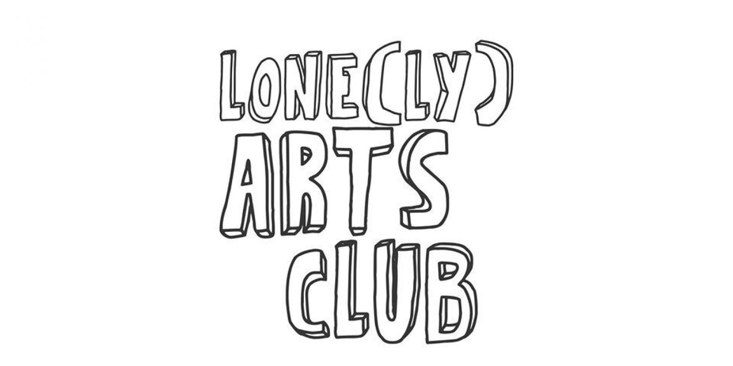 Lone (ly) Arts Club - First Friday in the Month