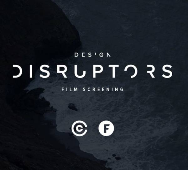 Design Disruptors Film - New Continental - 6-9.30pm - 15/2/18
