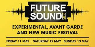 Future Sound 2018 - UCLAN Media Factory - 11/5/18 - 13/5/18