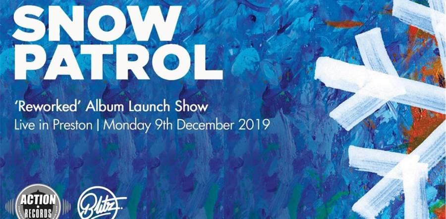 Snow Partrol Album Launch Gig - Blitz - Preston - 7pm -8.30pm - 9/12/19