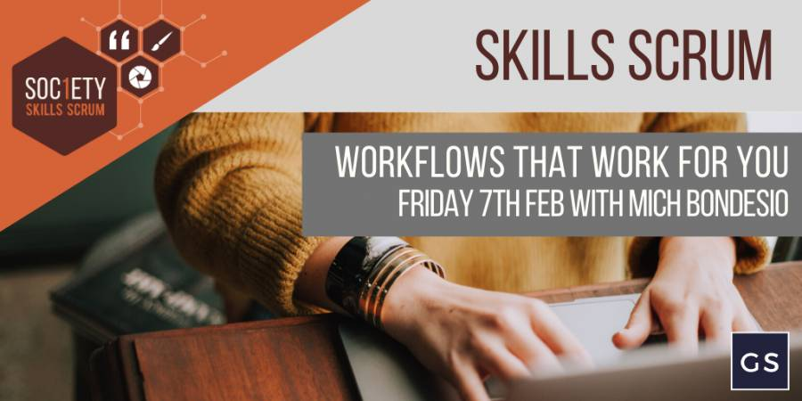 Workflows That Work For You- Society 1 - Preston - 10am - 12noon- 7/02/20